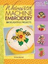 Whimsical Machine Embroidery: 38 Delightful Projects [With CDROM] - Ursula Michael