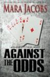 Against the Odds: Anna Dawson #1 - Mara Jacobs