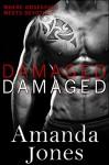 Damaged (Dark Thriller Contemporary Romance): Where Obsession Meets Devotion - Amanda Jones