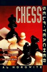 Chess: Self Teacher - Israel A. Horowitz