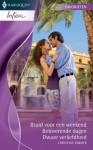 Bruid voor een weekend / Betoverende dagen / Dwaze verliefdheid - Christine Rimmer, Ineke Vlug, Sietze St. Nicolaas, Henny Kuut
