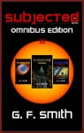 Subjected: Omnibus Edition - G.F. Smith