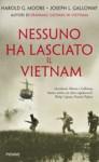 Nessuno ha lasciato il Vietnam - Harold G. Moore, Joseph L. Galloway, Amedeo Romeo