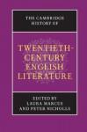 The Cambridge History of Twentieth-Century English Literature - Laura Marcus, Peter Nicholls