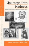 Journeys into Madness: Mapping Mental illness in the Austro-Hungarian Empire - Gemma Blackshaw