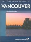 Vancouver (Moon Handbooks) - Andrew Hempstead