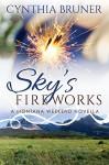 Sky's Fireworks: A Montana Weekend Novella - Cynthia Bruner