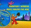 Awantury i wybryki małej małpki Fiki-Miki + CD - Kornel Makuszyński, Marian Walentynowicz