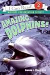 Amazing Dolphins! - Sarah L. Thomson