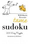 Will Shortz Presents Tame Sudoku: 200 Easy Puzzles - Will Shortz
