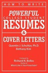 How to Write Powerful College Student Resumes and Cover Letters: Secrets That Get Job Interviews Like Magic - Quentin J. Schultze, Bethany J. Kim, Richard Nelson Bolles