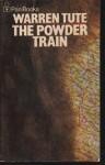 The powder train - Warren Tute