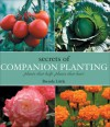 Secrets of Companion Planting: Plants That Help, Plants That Hurt - Brenda Little