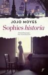 Sophies Historia - Jojo Moyes, Emö Malmberg