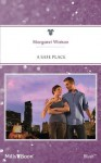 Mills & Boon : A Safe Place - Margaret Watson