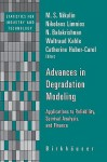 Advances In Degradation Modeling: Applications To Reliability, Survival Analysis, And Finance (Statistics For Industry And Technology) - Nikolaos Limnios, N. Balakrishnan, Waltraud Kahle, Catherine Huber-Carol