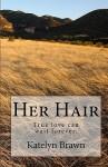 Her Hair - Katelyn Brawn