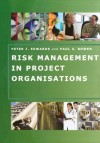 Risk Management in Project Organisations - Peter Edwards, Paul Bowen