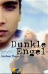 Dunkle Engel - Nortrud Boge-Erli