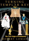 Turning The Templar Key - Part 1: The True Origin of Freemasonry - Robert Lomas