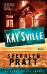 The Rhea Jensen Series Book 4: KaysVille - Sheralyn Pratt