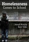 Homelessness Comes to School - Joseph Murphy, Kerri J. Tobin