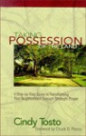 Taking Possession of the Land: A Step-By-Step Guide to Transforming Your Neighborhood Through Strategic Prayer - Cindy Tosto, Chuck D. Pierce