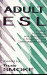 Adult ESL: Politics, Pedagogy, and Participation in Classroom and Community Programs - SMOKE