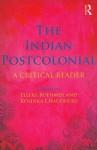 The Indian Postcolonial: A Critical Reader - Elleke Boehmer, Rosinka Chaudhuri
