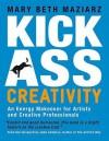 Kick-Ass Creativity - Mary Beth Maziarz