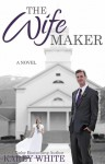 The Wife Maker - Karey White