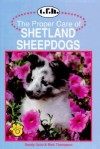 Proper Care of Shetland Sheepdogs - Sandy Ganz, Rick Thompson