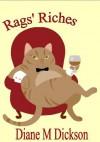 Rags' Riches - Diane M. Dickson