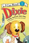 Dixie Loves School Pet Day - Grace Gilman, Sarah McConnell