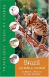 Brazil: Amazon & Pantanal (Travellers' Wildlife Guides) - David L. Pearson, Les Beletsky