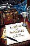 Hunting for Hemingway - Diane Gilbert Madsen