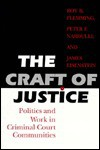 The Craft Of Justice: Politics And Work In Criminal Court Communities - Roy B. Flemming, James Eisenstein