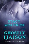 Ghostly Liaison - Stacy McKitrick