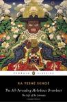The All-Pervading Melodious Drumbeat: The Life of Ra Lotsawa - Ra Yeshe Senge, Bryan J. Cuevas, Bryan J. Cuevas, Bryan J. Cuevas