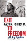 Exit to Freedom - Calvin C. Johnson Jr., Greg Hampikian, Calvin C. Johnson, Barry Scheck