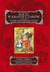 Alicja w Krainie Czarów i ; Po drugiej stronie Lustra - Lewis Carroll
