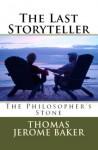 The Last StoryTeller - Thomas Jerome Baker