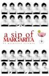 Have a Sip of MARGARITA - Margareta Astaman