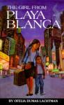 The Girl from Playa Blanca - Ofelia Dumas Lachtman