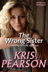 The Wrong Sister (Wicked in Wellington) - Kris Pearson