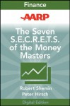 AARP The Seven S.E.C.R.E.T.S. of the Money Masters - Robert Shemin