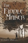 The Fiddle Maker - Cindy Bell
