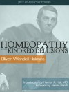 Homeopathy and its Kindred Delusions Special Edition - Oliver Wendell Holmes, James Randi, Harriet A. Hall