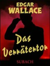 Das Verrätertor (German Edition) - Edgar Wallace, Eckhard Henkel, Ravi Ravendro
