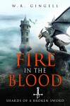 Fire In The Blood (Shards Of A Broken Sword Book 2) - W.R. Gingell